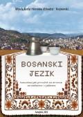 Bosanski jezik: komunikacijski priručnik za strance sa zadacima i vježbama