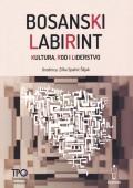 Bosanski labirint - Kultura, rod i liderstvo