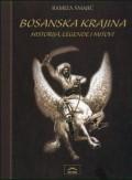 Bosanska krajina - historija, legende i mitovi