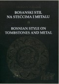 Bosanski stil na stećcima i metalu - Bosnian style on tombstones and metal