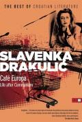 Cafe Europa; Life after Communism