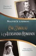 Car Nikolaj i Aleksandra Romanov - Najveće ljubavi