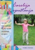 Čarolija opuštanja - Tai chi, vizualizacija i blage vježbe opuštanja za djecu