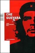 CHE GUEVARA - Jedan revolucionarni život