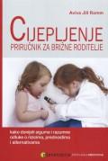 Cijepljenje - Priručnik za brižne roditelje