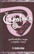 Čokolada - Gorkoslatka saga o svjetlu i tami