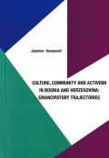 Culture, community and activism in Bosnia and Herzegovina: Emancipatory trajectories