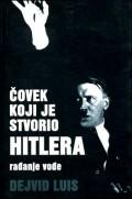 Čovek koji je stvorio Hitlera
