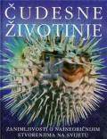 Čudesne životinje - Zanimljivosti o najneobičnijim stvorenjima na svijetu