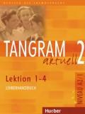 Tangram aktuell 2 - Lektion 1-4, Niveau A2/1 Lehrerhandbuch