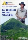 Das Bosnische Tal Der Pyramiden