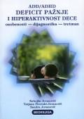 ADD/ADHD - deficit pažnje i hiperaktivnost dece (osobenosti - dijagnostika - tretman)