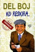Del Boj - Moja originalna autobiografija Ko reskira...