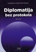 Diplomatija bez protokola - Prvi dio