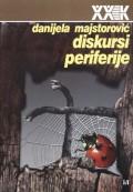 Diskursi periferije - eseji o kulturi i društvu u poslijeratnoj Bosni i Hercegovini