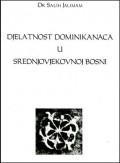 Djelatnost dominikanaca u Srednjovjekovnoj Bosni