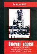 Dnevni zapisi o životu u Sarajevu pod četničkom opsadom 1992. i 1993. god. - knjiga 1 i 2