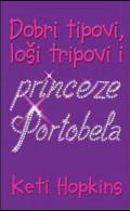 Dobri tipovi, loši tripovi i princeze Portobela