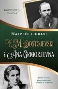 F. M. Dostojevski i Ana Grigorjevna - Najveće ljubavi