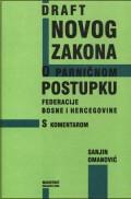 Draft novog Zakona o parničnom postupku Federacije Bosne i Hercegovine sa komentarom