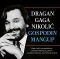 Dragan Gaga Nikolić - Gospodin mangup