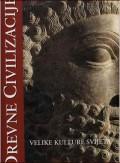 Drevne civilizacije - velike kulture svijeta