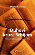 Duhovi kruže Srbijom, književno predstavljanje istorije i rata
