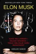 Elon Musk - Kako milijarder i čelnik Spacexa i Tesle oblikuje našu budućnost