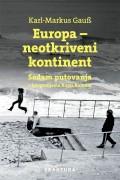 Europa - neotkriveni kontinent - Sedam putovanja s fotografijama Kurta Kaindla