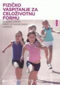 Fizičko vaspitanje za celoživotnu formu - vodič za nastavnike