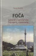 Foča - Genocid u kontinuitetu: Dokumenti, svjedočenja
