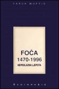 Foča 1470-1996 - neprolazna ljepota