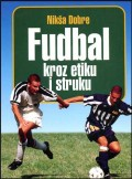 Fudbal kroz etiku i struku