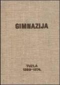 Gimnazija u Tuzli 1899-1974.
