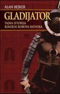 Gladijator - tajna istorija rimskih robova ratnika