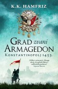 Grad zvani Armagedon - Konstantinopolj 1453.