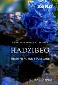 Hadžibeg - Mladi pisac pod stare dane