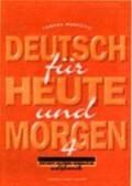 Deutsch fur Heute und Morgen 4. - Udžbenik njemačkog jezika za 4. razred gimnazije - 4. godina učenja