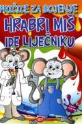 Hrabri miš ide liječniku - Pričice za bojenje