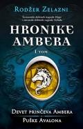 Hronike Ambera - I tom: Devet prinčeva Ambera/Puške Avalona
