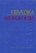 Hrvatska arheologija u XX. Stoljeću - Zbornik radova