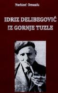 Idriz Delibegović iz Gornje Tuzle