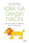 Igra na danski način - Kako igrom odgojiti uravnoteženu, otpornu i zdravu djecu