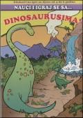 Nauči i igraj se sa...dinosaursima