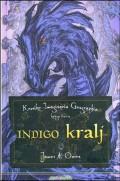 Indigo kralj: kronike imaginaria geographia - knjiga treća