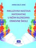 Inkluzivna nastava matematike u nižim razredima osnovne škole (sa primjerima iz prakse)