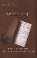 Institucije kao dio sistema Justinijanove kodifikacije