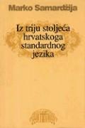 Iz triju stoljeća hrvatskog standardnog jezika