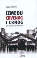 Između crvenog i crnog: Split i Mostar u kulturi sjećanja