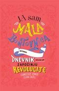 Ja sam mala buntovnica - Dnevnik kojim se započinju revolucije
